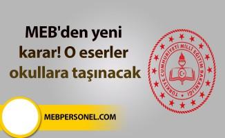 MEB'den yeni karar! O eserler okullara taşınacak