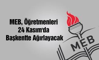MEB, öğretmenleri 24 Kasım'da Başkentte ağırlayacak