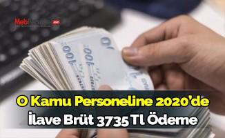 O kamu personeline 2020'de ilave brüt 3.735 TL ödeme!