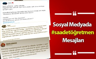 Sosyal Medyada #saadetöğretmen Mesajları