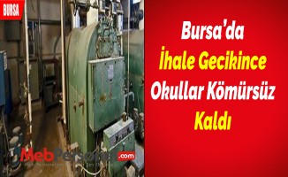 Bursa'da  İhale Gecikince  Okullar Kömürsüz  Kaldı