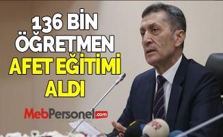 136 BİN ÖĞRETMEN AFET EĞİTİMİ ALDI