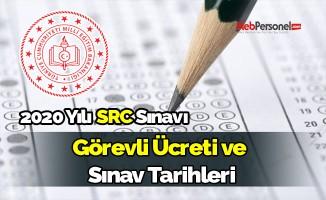2020 Yılı SRC Sınavı Görevli Ücreti ve Sınav Tarihleri