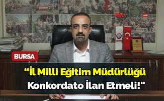 """""""Bursa İl Milli Eğitim Müdürlüğü konkordato ilan etmeli!"""""""