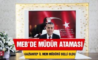 Gaziantep İl Milli Eğitim Müdürü Atandı