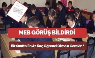 MEB Görüş Bildirdi ,Bir Sınıfta En Az Kaç Öğrenci Olması Gerekir ?