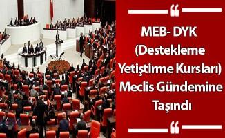 MEB- DYK  (Destekleme Yetiştirme Kursları) Meclis Gündemine Taşındı