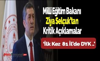Milli Eğitim Bakanı Ziya Selçuk'tan kritik açıklamalar: İlk kez 81 ilde....