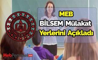 Milli Eğitim Bakanlığı BİLSEM mülakat yerlerini açıkladı