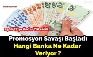 Promosyon Savaşı Başladı Hangi Banka Ne Kadar  Veriyor ?