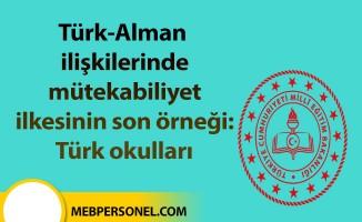 Türk-Alman ilişkilerinde mütekabiliyet ilkesinin son örneği: Türk okulları