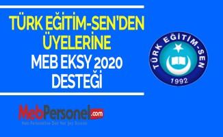 TÜRK EĞİTİM-SEN'DEN ÜYELERİNE MEB EKSY 2020 DESTEĞİ