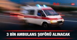 3 bin ambulans şöförü alınacak