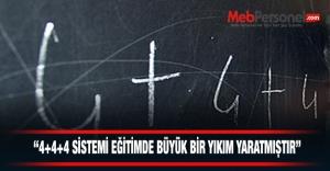 quot;4+4+4 Eğitim Sisteminde Büyük...