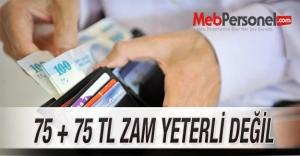 75 + 75 TL ZAM YETERLİ DEĞİL