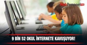 9 bin 52 okul daha internete kavuşacak