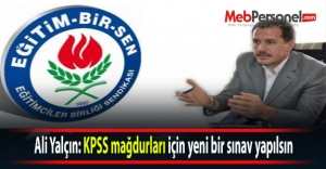 Ali Yalçın: KPSS mağdurları için...
