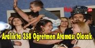 Aralık'ta 358 Öğretmen Ataması Olacak