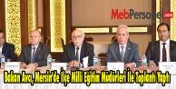 Bakan Avcı, Mersin'de İlçe Millî Eğitim Müdürleri İle Toplantı Yaptı