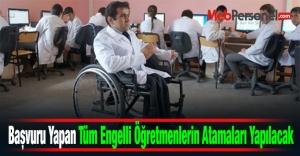 Başvuru Yapan Tüm Engelli Öğretmenlerin Atamaları Yapılacak