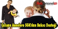 Çalışan Annelere SGK'dan Bakıcı Desteği