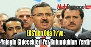 EBS'den Oda Tv'ye: Yalanla...