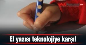 El yazısı teknolojiye karşı!