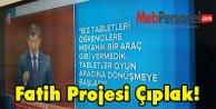 Fatih Projesi Çıplak!