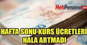 HAFTA SONU KURS ÜCRETLERİ HALA ARTMADI