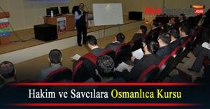Hakim ve Savcılara Osmanlıca Kursu