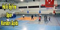 Halk Eğitim Spor Kursları Açıldı