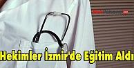 Hekimler İzmir'de Eğitim...