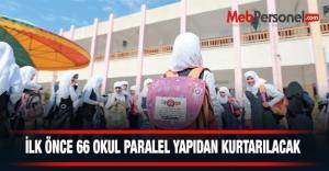 İlk önce 66 okul paralel yapıdan...