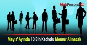 Mayıs#039; Ayında 10 Bin Kadrolu...
