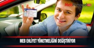 MEB, ehliyet yönetmeliğini değiştirecek