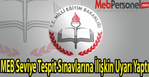 MEB Seviye Tespit Sınavlarına İlişkin Uyarı Yaptı