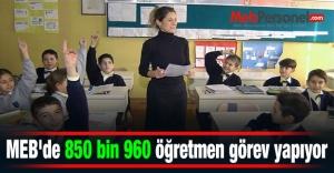 MEBde 850 bin 960 öğretmen görev yapıyor