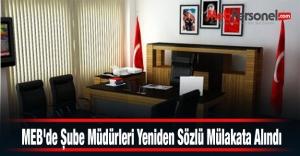 MEB'de Şube Müdürleri Yeniden Sözlü Mülakata Alındı
