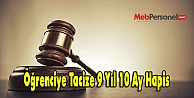 Öğrenciye Tacize 9 Yıl 10 Ay Hapis