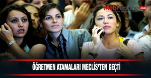 ÖĞRETMEN ATAMALARI MECLİS#039;TEN GEÇTİ
