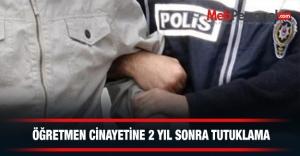 Öğretmen cinayetine 2 yıl sonra tutuklama