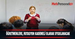Öğretmenlere, rotasyon kademeli uygulanacak
