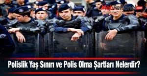 Polislik Yaş Sınırı ve Polis Olma...