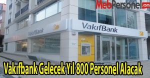 Vakıfbank Gelecek Yıl 800 Personel Alacak