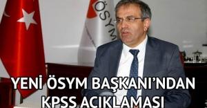 Yeni ÖSYM Başkanı'ndan KPSS açıklaması