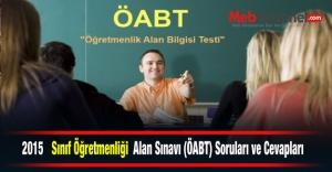 2015 Sınıf Öğretmenliği Alan Sınavı (ÖABT) Soruları ve Cevapları