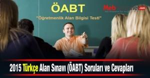 2015 Türkçe Alan Sınavı (ÖABT) Soruları ve Cevapları