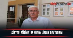 Siirt'te Eğitime 186 Milyon Liralık Dev Yatırım Yapılacak