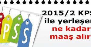 2015/2 KPSS ile yerleşen, ne kadar maaş alır?