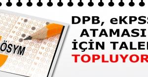 DPB, EKPSS ataması için talep topluyor